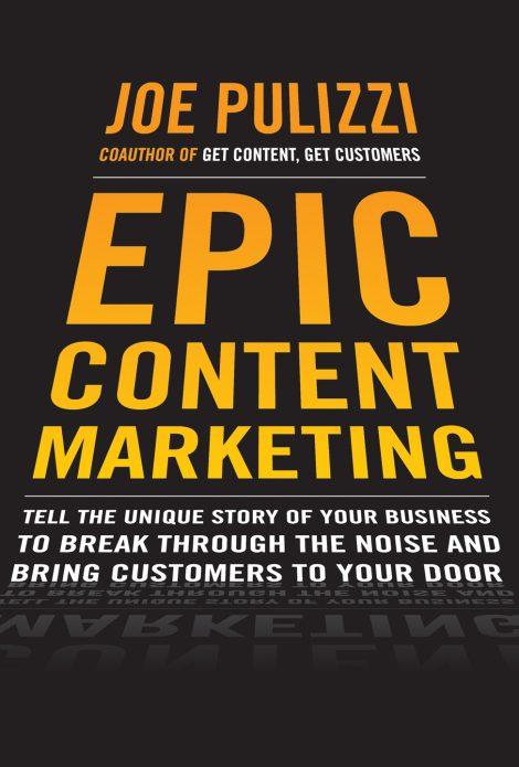 Обложка книги Джо Пулицци «Эпичный контент-маркетинг»